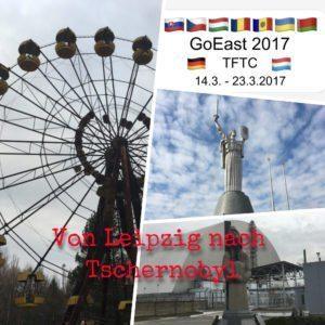 GoEast 2017 – Von Leipzig nach Tschernobyl