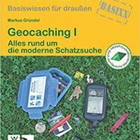 Geocaching I - Alles rund um die moderne Schatzsuche